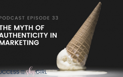 Episode 33 – The myth of authenticity in marketing